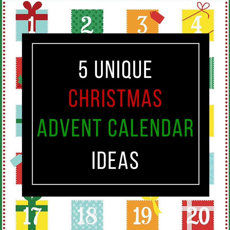 5 Unique Advent Calendar Ideas